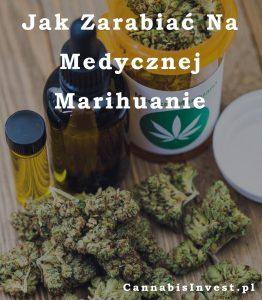 Jak zarabiać na medycznej marihuanie